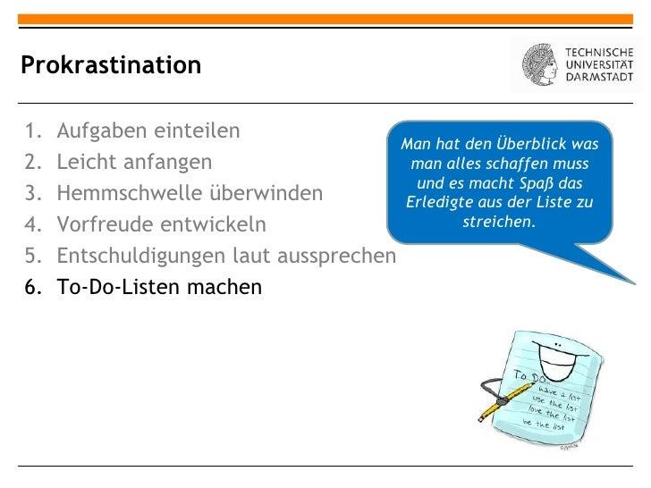 Prokrastination1.   Aufgaben einteilen                                       Man hat den Überblick was2.   Leicht anfangen...