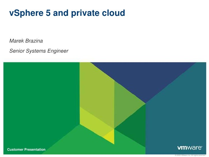 vSphere 5 and private cloud<br />Marek Brazina<br />Senior Systems Engineer<br />