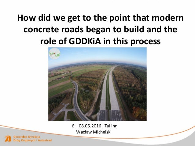How did we get to the point that modern concrete roads began to build and the role of GDDKiA in this process 6 – 08.06.201...