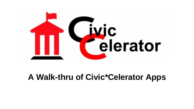A Walk-thru of Civic*Celerator Apps