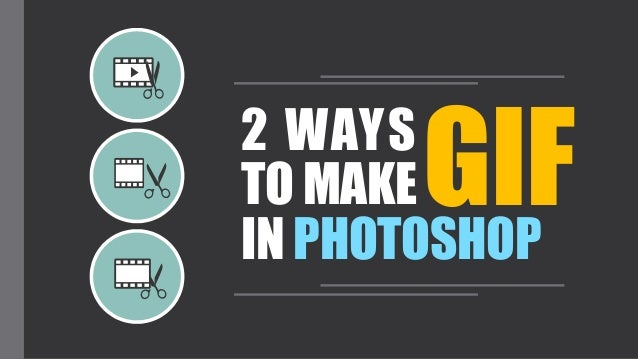 2 WAYS  TO MAKE  IN PHOTOSHOP  GIF
