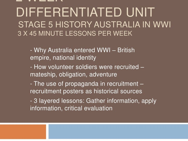 2 week differentiated unit Stage 5 History Australia IN WWI3 x 45 minute lessons per week<br />- Why Australia entered WWI...