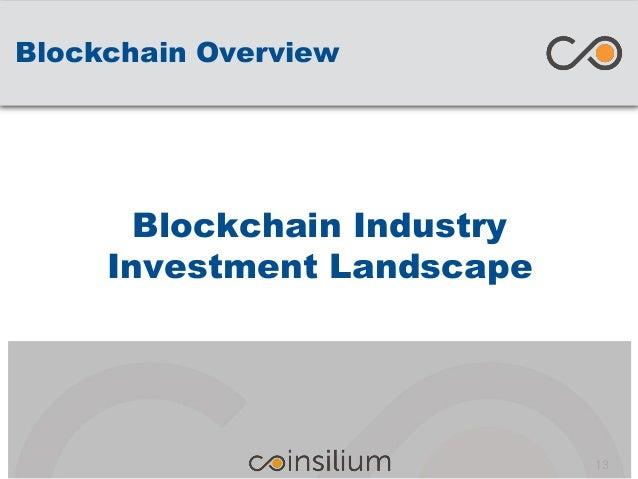 Blockchain Overview Blockchain Industry Investment Landscape 13