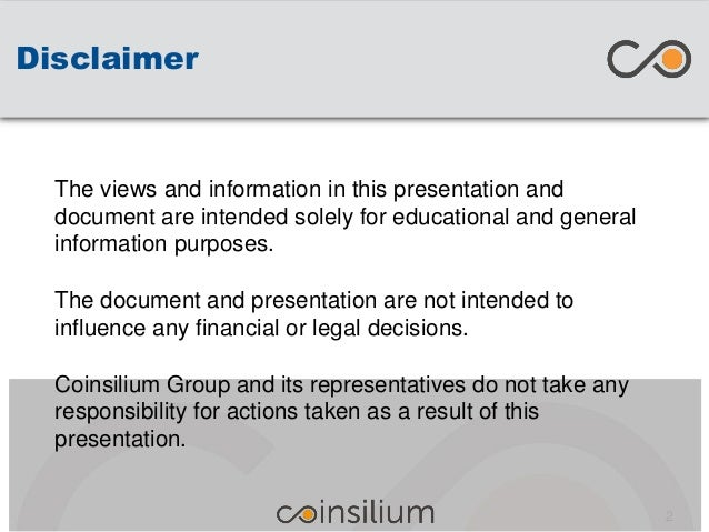 Disclaimer The views and information in this presentation and document are intended solely for educational and general inf...