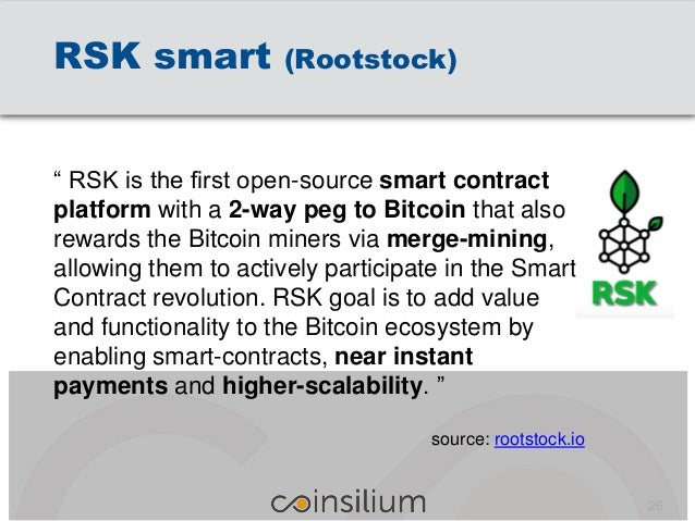"""RSK smart (Rootstock) """" RSK is the first open-source smart contract platform with a 2-way peg to Bitcoin that also rewards..."""