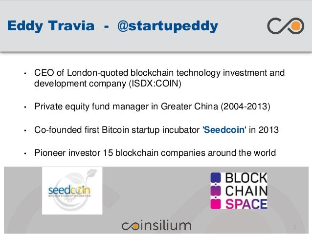 Eddy Travia - @startupeddy • CEO of London-quoted blockchain technology investment and development company (ISDX:COIN) • P...