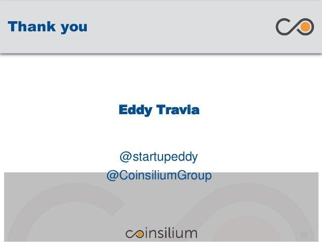 Thank you 30 Eddy Travia @startupeddy @CoinsiliumGroup