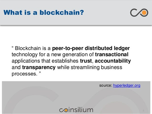 """What is a blockchain? """" Blockchain is a peer-to-peer distributed ledger technology for a new generation of transactional a..."""