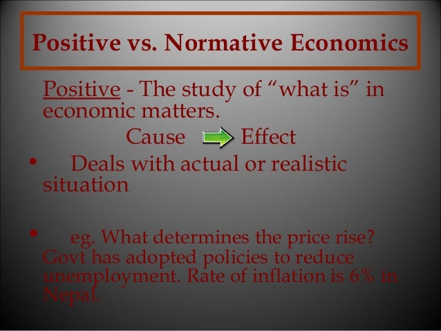 What is the difference between positive and normative economics?