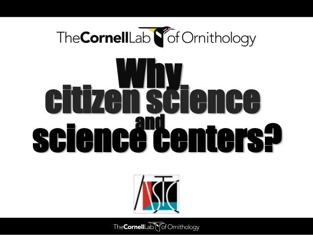 Why citizenand         sciencescience centers?