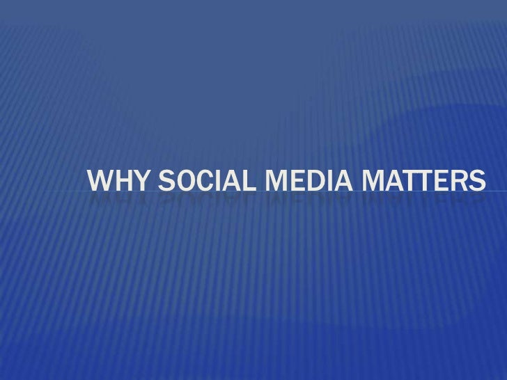 why social media matters<br />