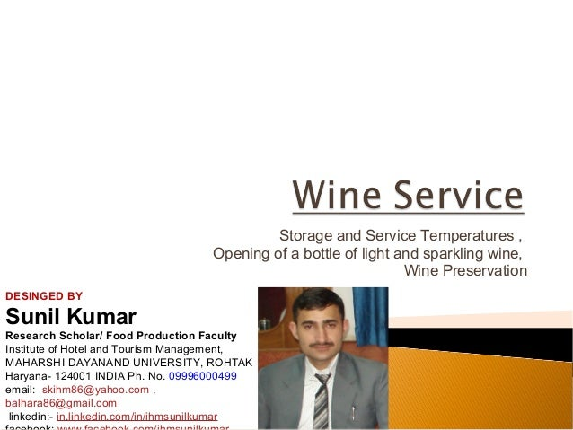 Storage and Service Temperatures , Opening of a bottle of light and sparkling wine, Wine Preservation DESINGED BY  Sunil K...