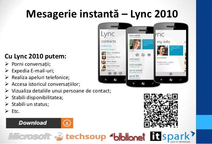 Windows LiveDatorită integrării cu Windows Live, avem posibilitatea de a:   Importa contactele în contul personal;   Înc...