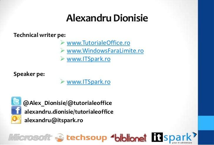 Alexandru DionisieTechnical writer pe:                  www.TutorialeOffice.ro                  www.WindowsFaraLimite.ro...
