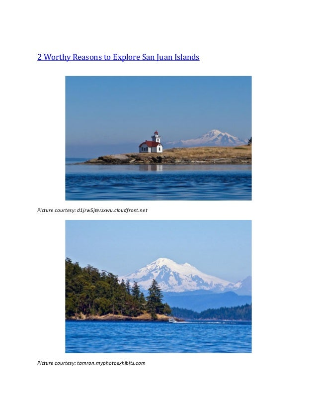 2 Worthy Reasons to Explore San Juan Islands Picture courtesy: d1jrw5jterzxwu.cloudfront.net Picture courtesy: tamron.myph...