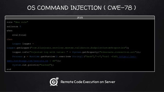 """OS COMMAND INJECTION ( CWE-78 ) rule """"New rule"""" salience 9 when eval(true) then Logger logger = Logger.getLogger(""""com.blue..."""
