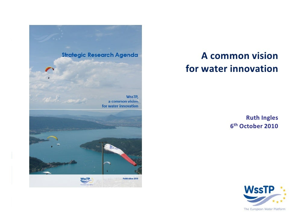 A common vision for water innovation                   Ruth Ingles          6th October 2010