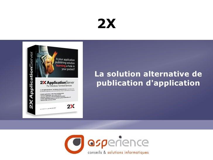 2X La solution alternative de publication d'application