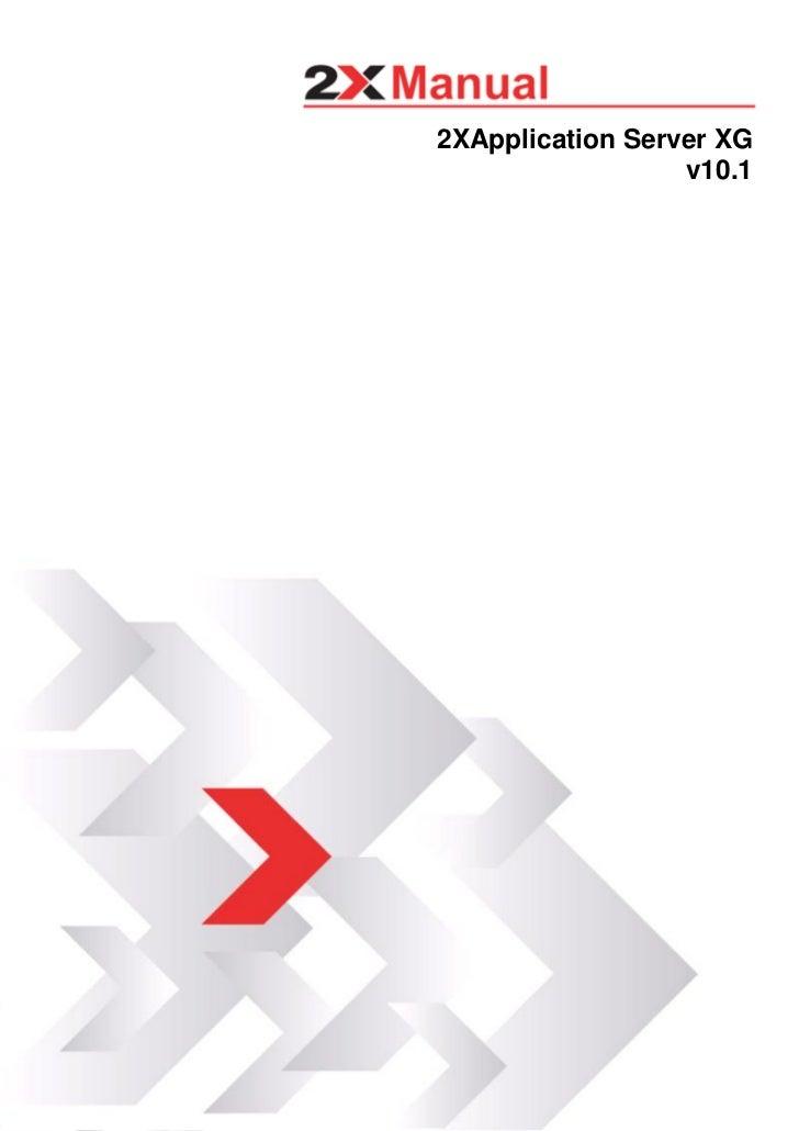 2XApplication Server XG                  v10.1              Introduction• 1