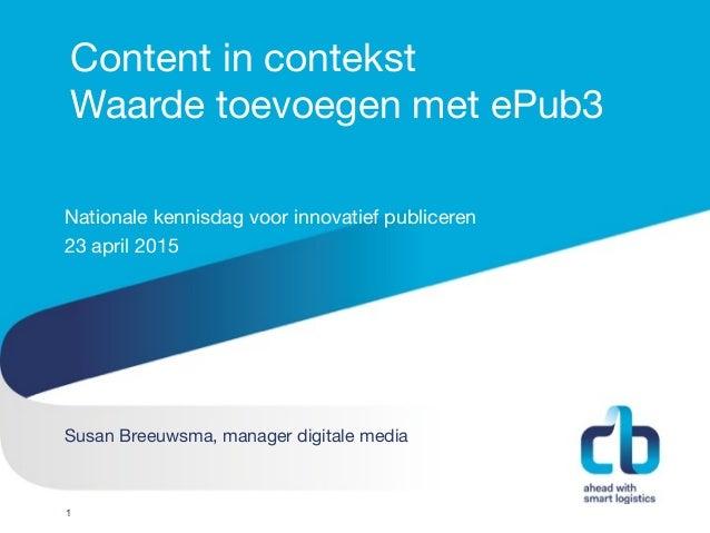 Hans Willem Cortenraad, directeur 22 november 2012 Content in contekst  Waarde toevoegen met ePub3   Nationale kennisdag v...