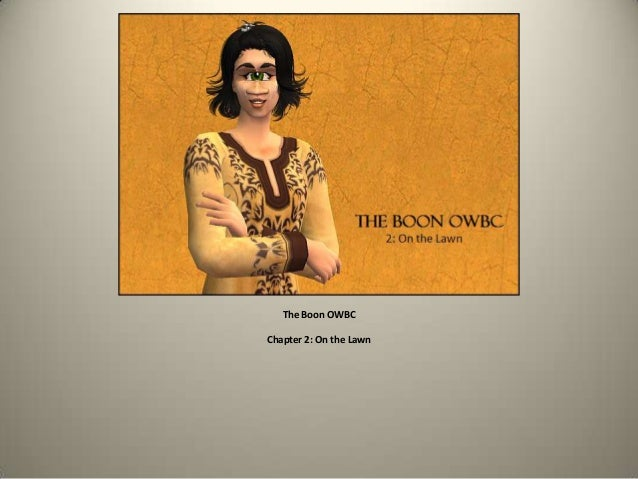 The Boon OWBC Chapter 2: On the Lawn