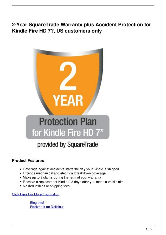 2-Year SquareTrade Warranty plus Accident Protection forKindle Fire HD 7?, US customers onlyProduct Features       Coverag...