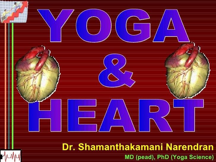 Dr. Shamanthakamani Narendran MD (pead), PhD (Yoga Science) YOGA & HEART