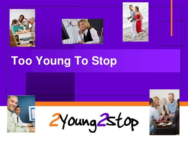 Too Young To Stop