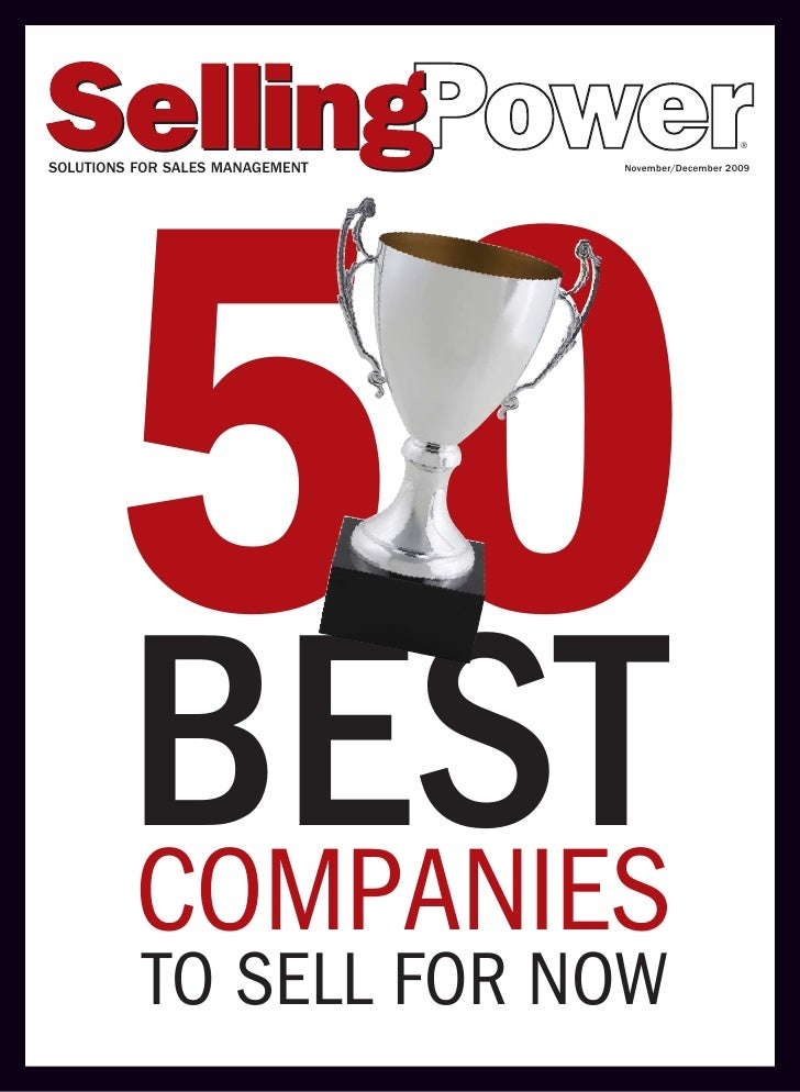 ®  SOLUTIONS FOR SALES MANAGEMENT   November/December 2009           50       BESTCOMPANIES           TO SELL FOR NOW