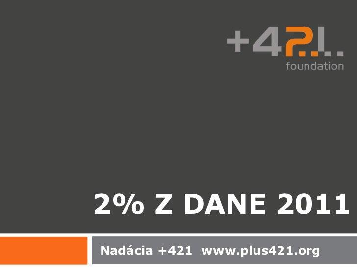2% Z DANE 2011Nadácia +421 www.plus421.org