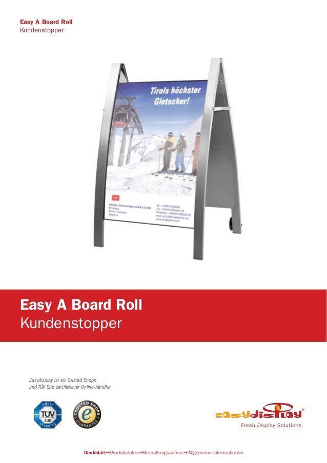 Easydisplay ist ein Trusted Shops und TÜV Süd zertifizierter Online-Händler Easy A Board Roll Kundenstopper DeckblattProd...