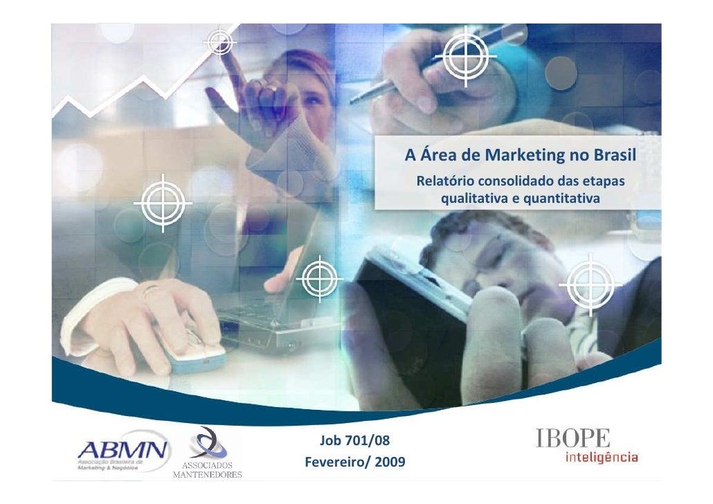 A Área de Marketing no Brasil                   Relatório consolidado das etapas                       qualitativa e quant...