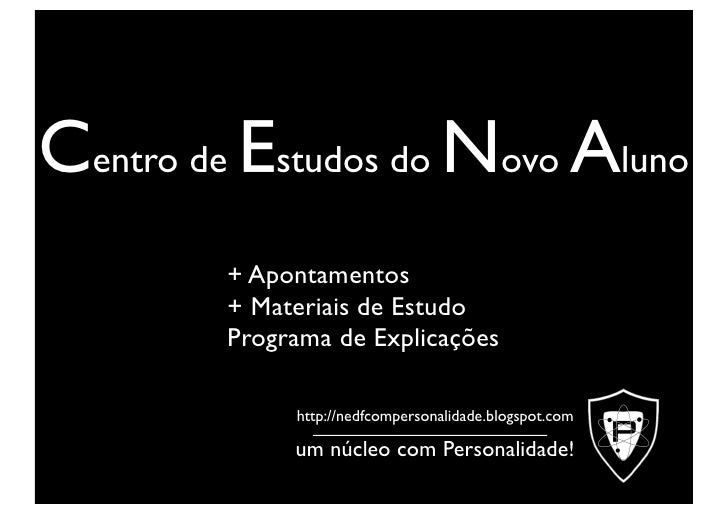 Centro de Estudos do Novo Aluno          + Apontamentos          + Materiais de Estudo          Programa de Explicações   ...