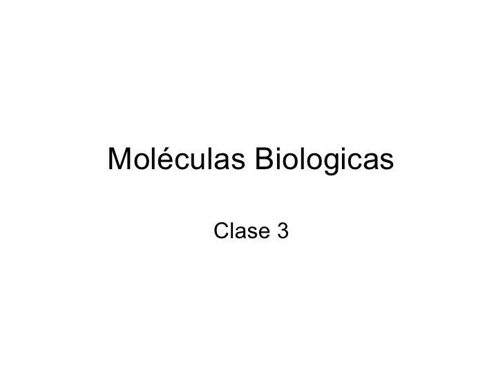 Mol éculas Biologicas Clase 3