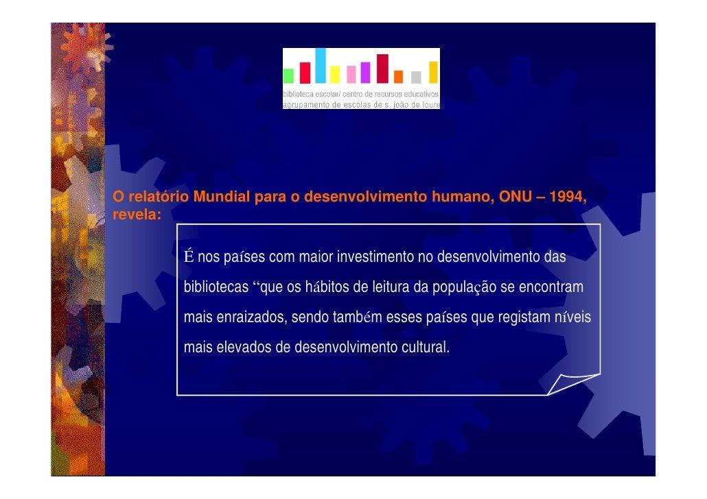 O relatório Mundial para o desenvolvimento humano, ONU – 1994, revela:           É nos países com maior investimento no de...