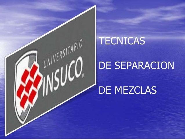 TECNICASDE SEPARACIONDE MEZCLAS