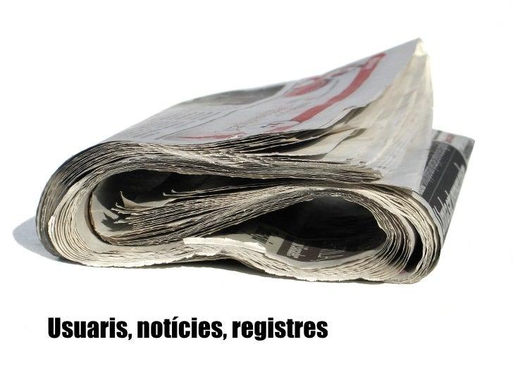 Usuaris, notícies, registres