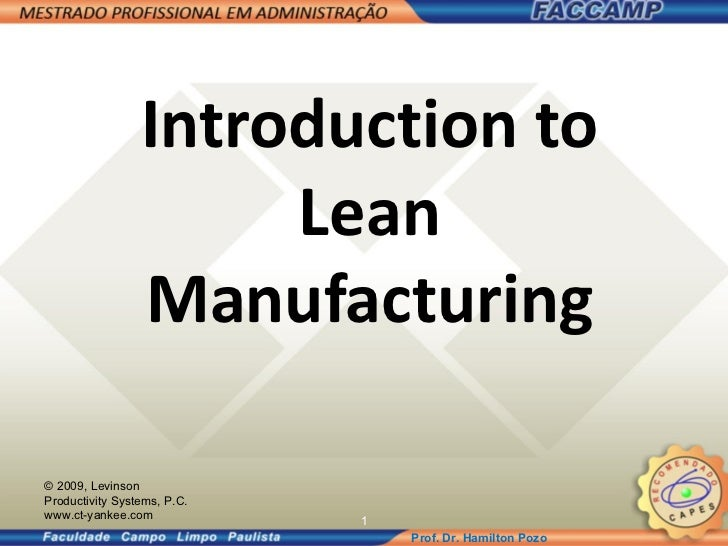 Introduction to Lean Manufacturing © 2009, Levinson Productivity Systems, P.C. www.ct-yankee.com
