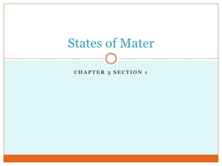 Chapter 3 section 1<br />States of Mater<br />