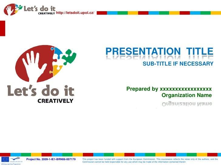 PRESENTATION  TITLE<br />SUB-TITLE IF NECESSARY<br />Prepared by xxxxxxxxxxxxxxxxx<br />Organization Name<br />