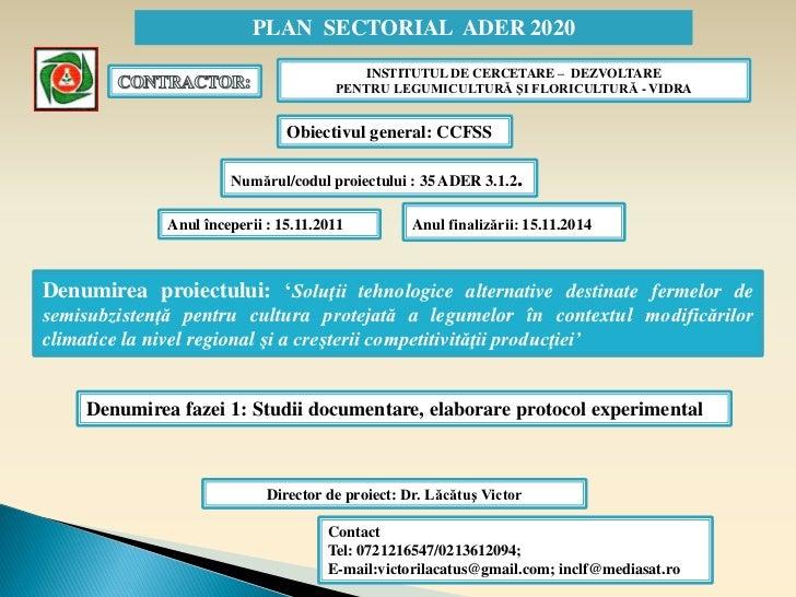 PLAN SECTORIAL ADER 2020                                         INSTITUTUL DE CERCETARE – DEZVOLTARE                     ...