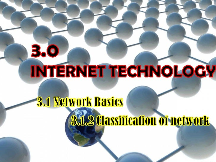 3.1.2 Classification of network       What Is a Network?         A network is a collection of      computers and devices c...