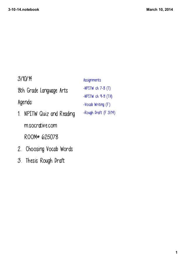31014.notebook 1 March10,2014 3/10/14 8th Grade Language Arts Agenda: 1. NPITW Quiz and Reading m.socrative.com ROOM# ...