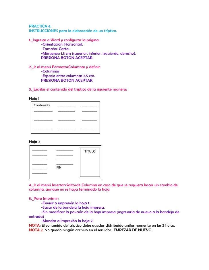PRACTICA 4.<br />INSTRUCCIONES para la elaboración de un tríptico.<br />1._Ingresar a Word y configurar la página:<br />-O...