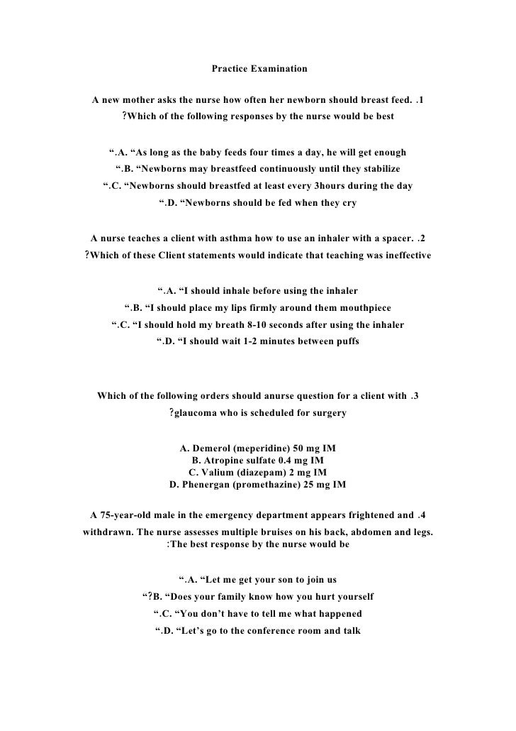 Practice Examination   A new mother asks the nurse how often her newborn should breast feed. .1         ?Which of the foll...