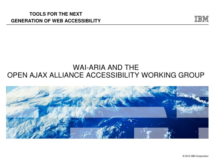 TOOLS FOR THE NEXT GENERATION OF WEB ACCESSIBILITY                     WAI-ARIA AND THE OPEN AJAX ALLIANCE ACCESSIBILITY W...