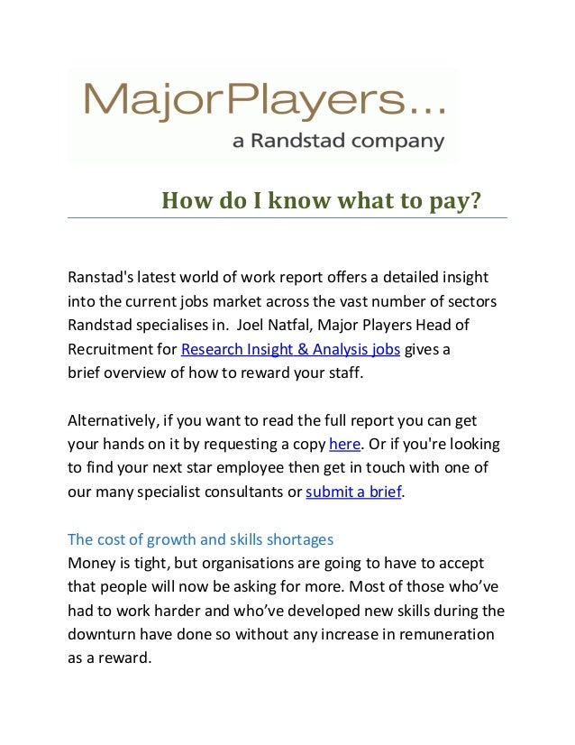 How do I know what to pay? Ranstad's latest world of work report offers a detailed insight into the current jobs market ac...