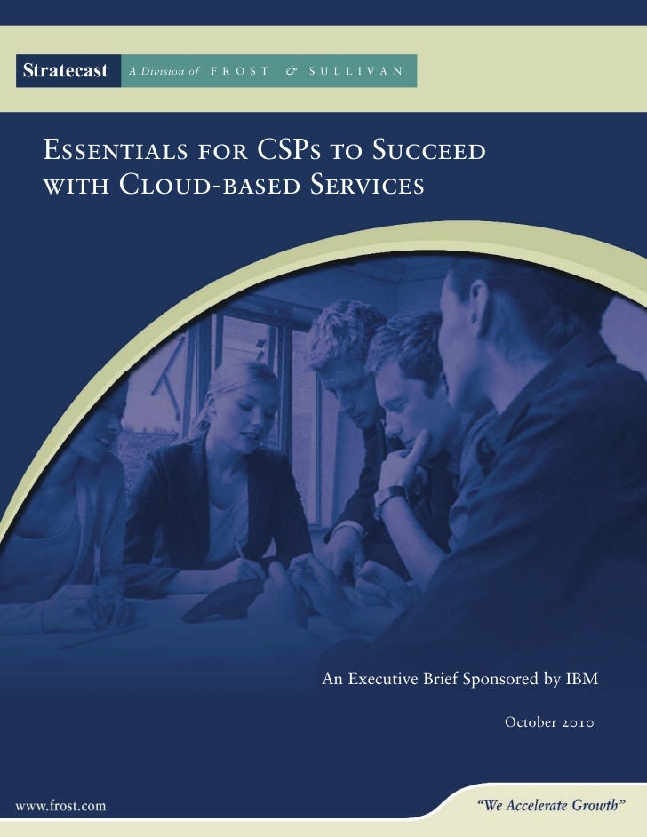 Essentials for CSPs to Succeedwith Cloud-based Services                  An Executive Brief Sponsored by IBM              ...