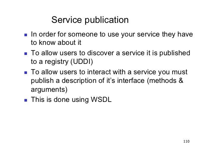 Service publication   In order for someone to use your service they have     to know about it   To allow users to disc...