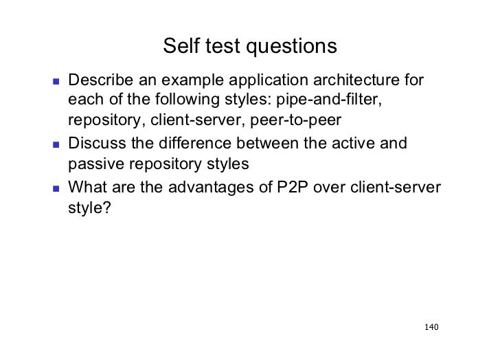 Self test questions   Describe an example application architecture for     each of the following styles: pipe-and-filter...
